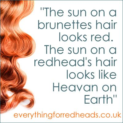 The sun on a redheads hair...redhead quotes