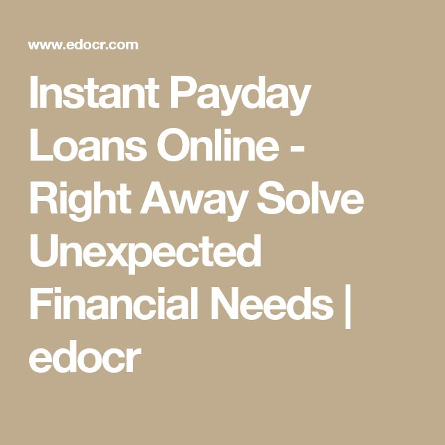 Instant Payday Loans Online - Right Away Solve Unexpected Financial Needs | edocr