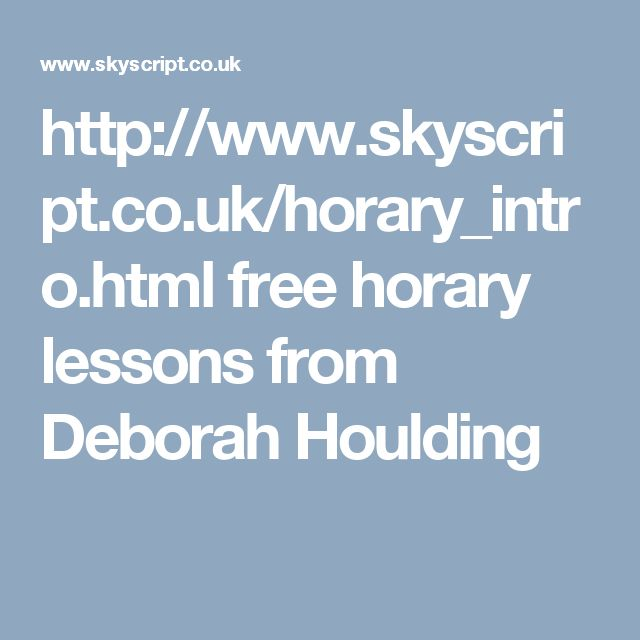http://www.skyscript.co.uk/horary_intro.html free horary lessons from Deborah Houlding