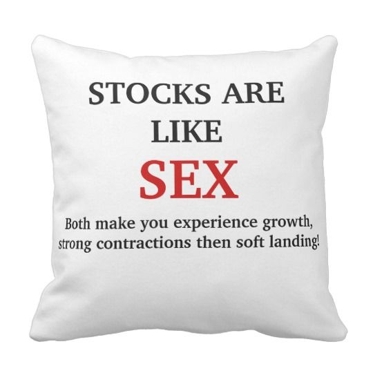 Lay down and relax with this stock are like sex pillow#stocks are like sex#stocks#sex#humor#finance#quotes#funny quotes#contraction#