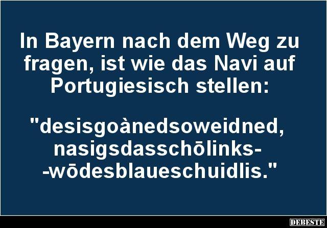In Bayern nach dem Weg zu fragen..   Lustige Bilder, Sprüche, Witze, echt lustig