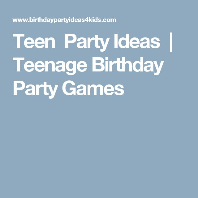 Teen Party Ideas | Teenage Birthday Party Games
