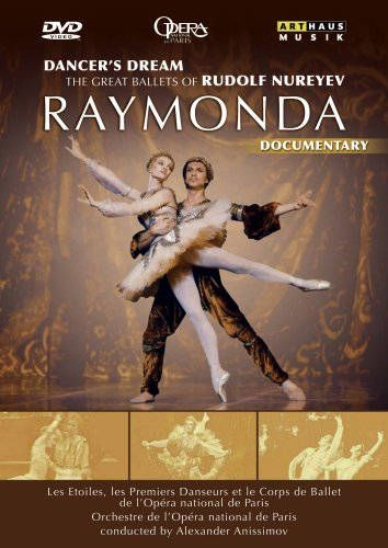 Raymonda: Dancer's Dream, The Great Ballets of Rudolf Nureyev