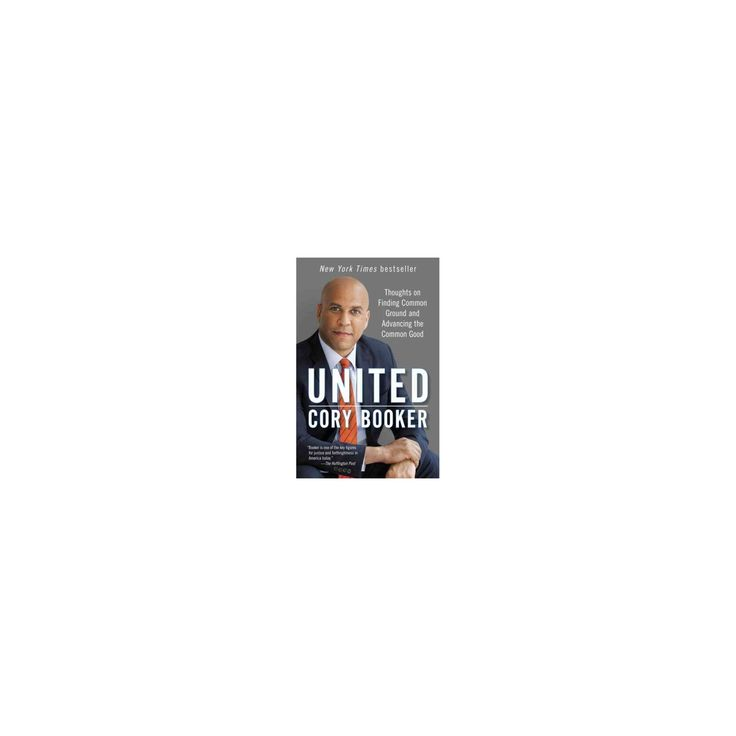 United : Thoughts on Finding Common Ground and Advancing the Common Good (Paperback) (Cory Booker)
