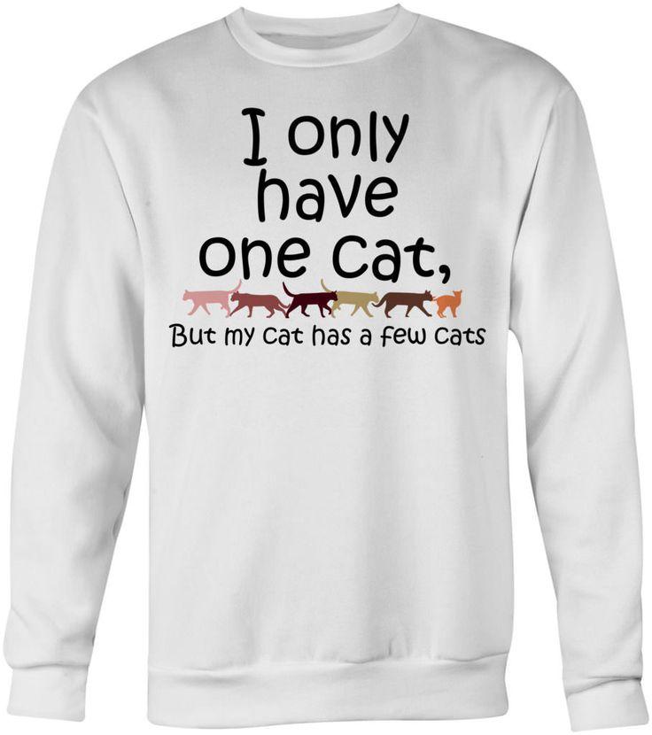 I Only Have One Cat Crew Neck Sweatshirt