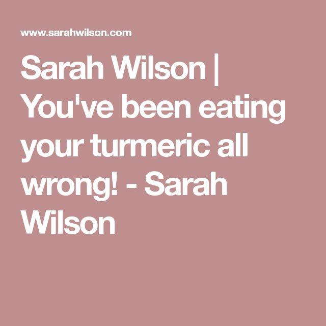 Sarah Wilson | You've been eating your turmeric all wrong! - Sarah Wilson