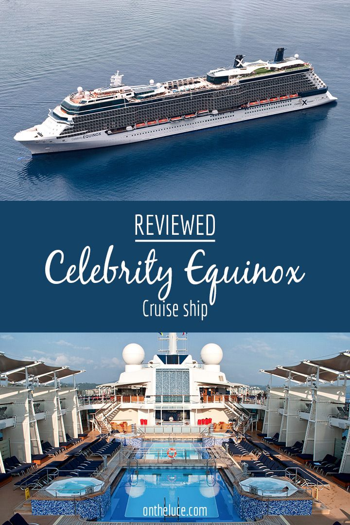 A review of life on board the Celebrity Equinox, a Celebrity Cruises Solstice Class ship – including rooms, food, facilities and useful tips.