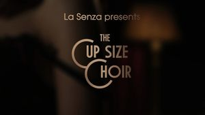 Cup Size Choir