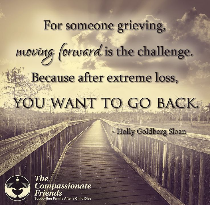 Grief Quotes, For someone grieving, moving forward ... The Compassionate Friends | Providing Grief Support After the Death of a Child, Grandchild or Sibling