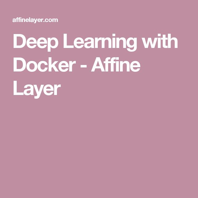 Deep Learning with Docker - Affine Layer