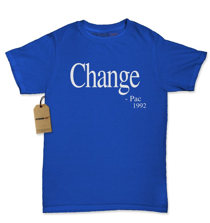 Change - Pac Quote 1992 Womens T-shirt