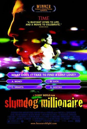 """Directed by Danny Boyle, Loveleen Tandan.  With Dev Patel, Freida Pinto, Saurabh Shukla, Anil Kapoor. A Mumbai teen who grew up in the slums, becomes a contestant on the Indian version of """"Who Wants To Be A Millionaire?"""" He is arrested under suspicion of cheating, and while being interrogated, events from his life history are shown which explain why he knows the answers."""