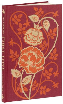 First Love - Turgenev / Translated by Isaiah Berlin.  Introduced by Robert Dessaix. Illustrated by Anna and Elena Balbusso  Bound in cloth, Set in Goudy.  Blocked with a design by Anna and Elena Balbusso.  Frontispiece with 5 colour illustrations.