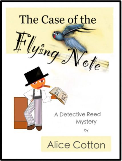 The Case of the Flying Note by Alice Cotton
