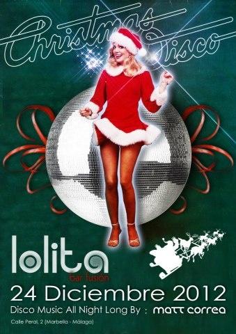 Christmas Disco 2012 @ Lolita Bar Fusión Marbella
