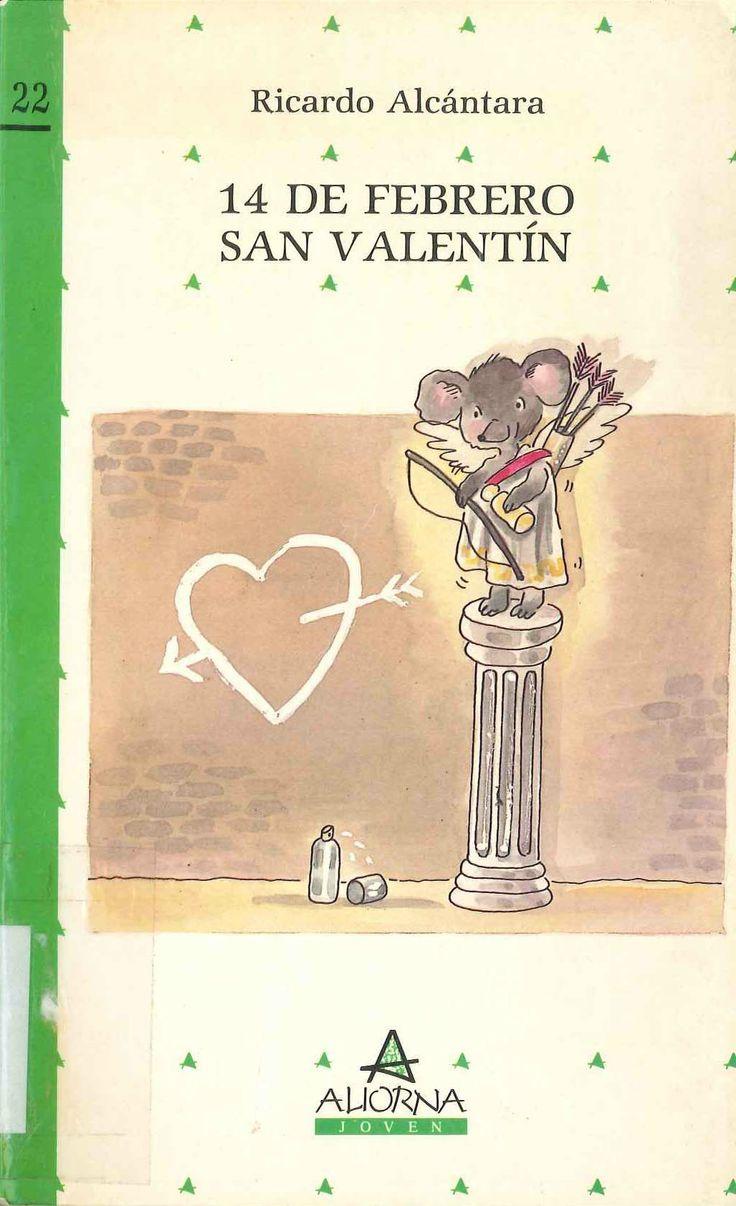 14 de febrero San Valentín de Ricardo Alcántara; ilustraciones Roser Capdevila. Publicado Aliorna, 1989.