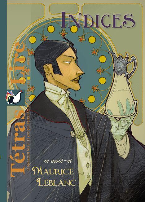 Indices, le numéro 9 du TétrasLire - juin 2016. le célèbre gentleman cambrioleur de Maurice Leblanc, Arsène Lupin, se fait détective. Une nouvelle illustrée par Cyril Farudja. Commandez ce numéro sur www.albaverba.fr