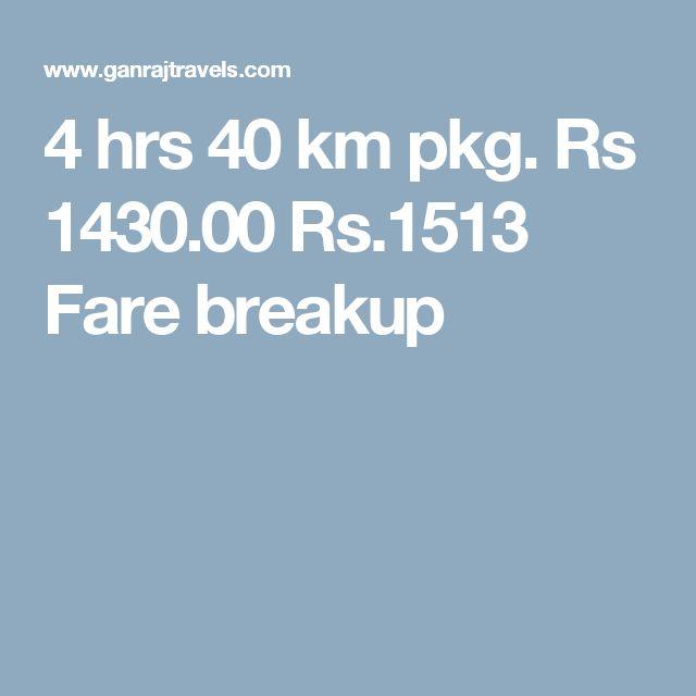 4 hrs 40 km pkg. Rs 1430.00  Rs.1513  Fare breakup