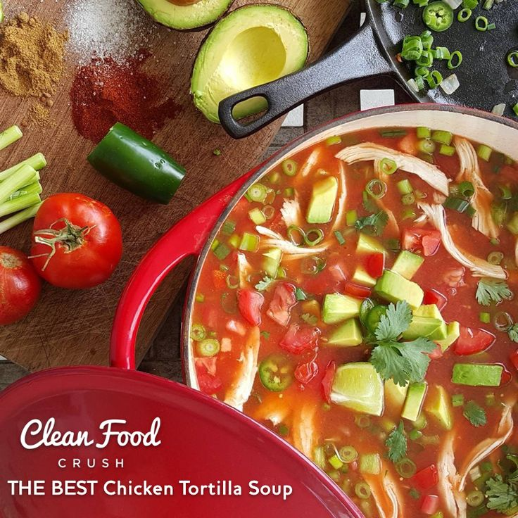 THE BEST Chicken Tortilla Soup recipe  http://cleanfoodcrush.com/best-chicken-tortilla-soup