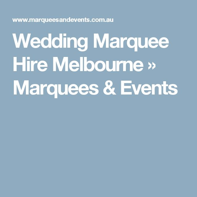 Wedding Marquee Hire Melbourne » Marquees & Events