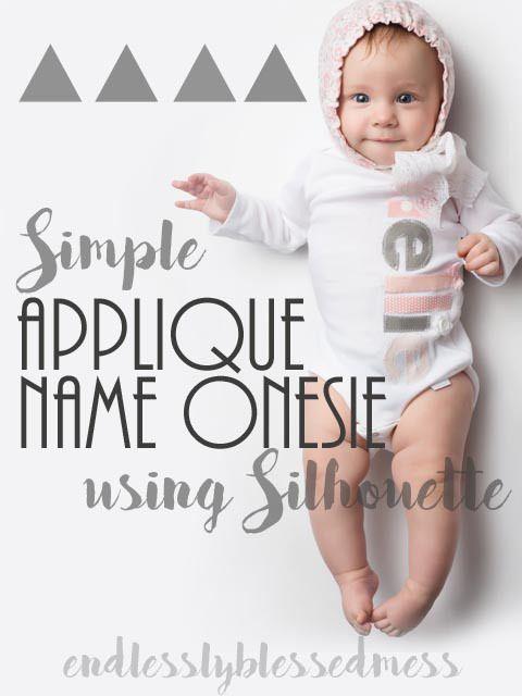 Name Applique Onesie Tutorial Using Your Silhouette Cameo
