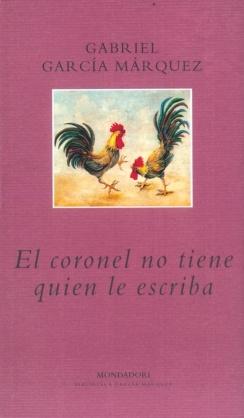 El coronel no tiene quien le escriba.  Gabriel García Márquez. un viejo coronel retirado va al puerto todos los viernes a esperar la llegada de la carta oficial que responda a la justa reclamación de sus derechos por los servicios prestados a la patria. Pero la patria permanece muda...