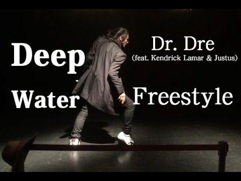 Deep Water - Dr. Dre (feat. Kendrick Lamar & Justus)  / Freestyle  WOW WOW 10000 views - congrats!!