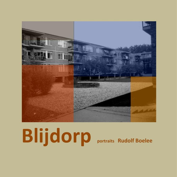 Rudolf Boelee - Blijdorp  The title refers to a suburb of Rotterdam, the Netherlands, where I and most of my family and friends grew up.