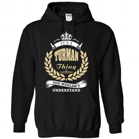 TURMAN THING TEESHIRT #name #tshirts #TURMAN #gift #ideas #Popular #Everything #Videos #Shop #Animals #pets #Architecture #Art #Cars #motorcycles #Celebrities #DIY #crafts #Design #Education #Entertainment #Food #drink #Gardening #Geek #Hair #beauty #Health #fitness #History #Holidays #events #Home decor #Humor #Illustrations #posters #Kids #parenting #Men #Outdoors #Photography #Products #Quotes #Science #nature #Sports #Tattoos #Technology #Travel #Weddings #Women