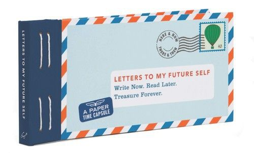 Letters to my future self - chronicle books - 9781452125374