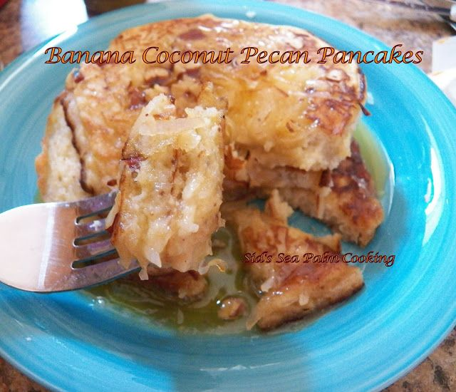 http://www.sidsseapalmcooking.com/2016/09/banana-coconut-pecan-pancakes-ala-tania.html