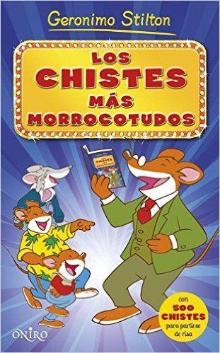 Los Chistes Más Morrocotudos (Geronimo Stilton): Amazon.es: Geronimo Stilton, Manel Martí: Libros