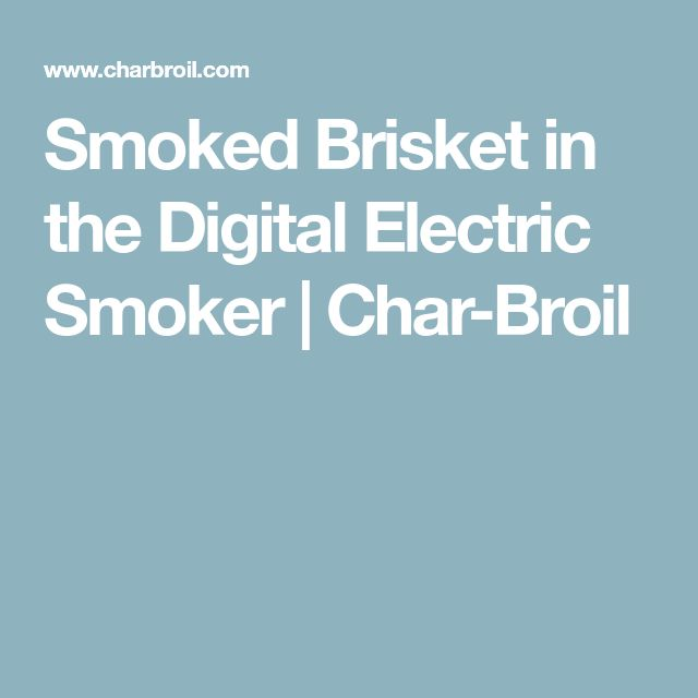 Smoked Brisket in the Digital Electric Smoker | Char-Broil