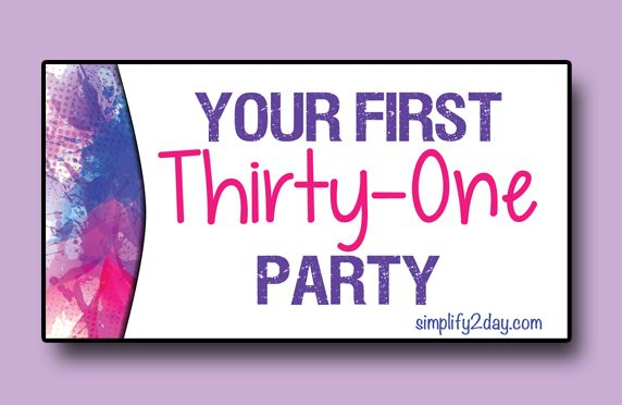 Tips to make your First Thirty-One Party as a consultant go as smooth as possible!