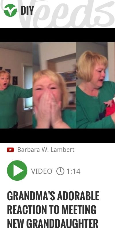 Grandma's adorable reaction to meeting new granddaughter | http://veeds.com/i/Y8TOqIbXZsvLvwh5/diy/