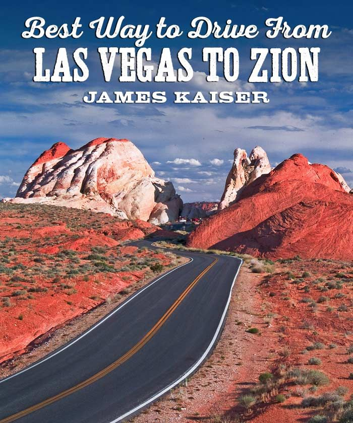 Best Driving Route From Las Vegas To Zion National Park Trip To