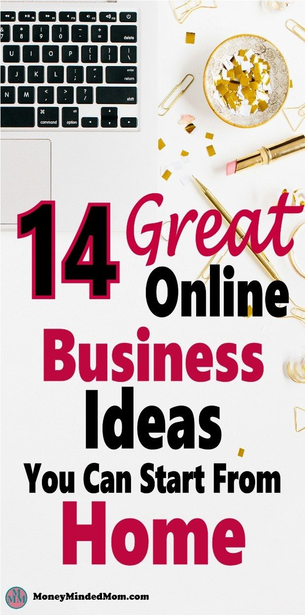 14 Great Online Business Ideas To Make Money At Home Make Money