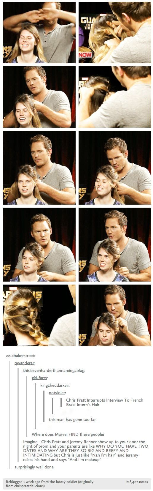Chris Pratt french braids interviewer's hair. This man.