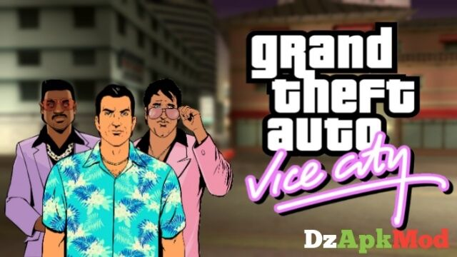 تحميل لعبة Grand Theft Auto Vice City للأندرويد بدون فك ضغط Dzapkmod Grand Theft Auto Theft Vice