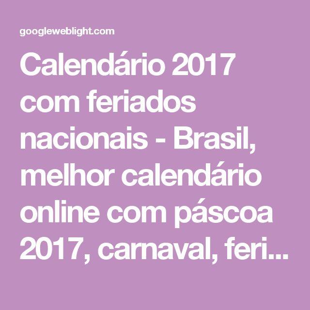 Calendário 2017 com feriados nacionais - Brasil, melhor calendário online com páscoa 2017, carnaval, feriados 2017 e fases da lua | webcid
