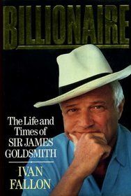 The late Sir James Goldsmith on the cover of Ivan Fallon's 1992 biography, 'Billionaire: The Life and Times of Sir James Goldsmith'.