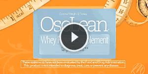 Osolean® - Specially formulated whey protein blend that's scientifically shown to target fat and spare lean muscle.