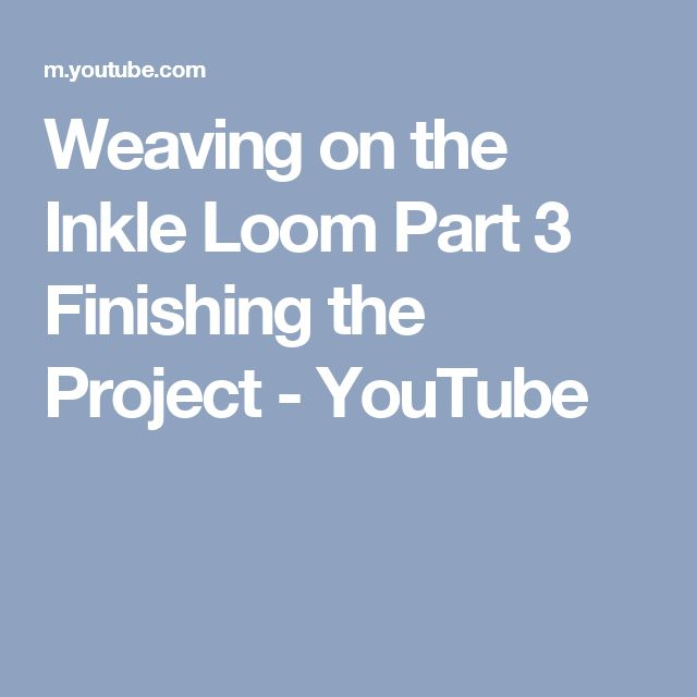Weaving on the Inkle Loom Part 3 Finishing the Project - YouTube