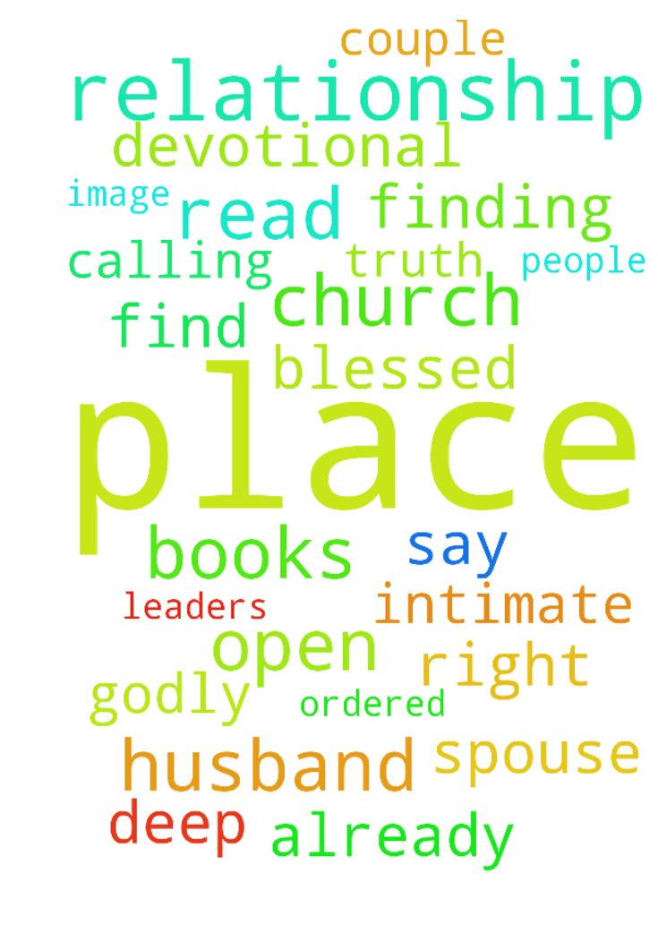 Pray for my deep relationship with God and my spouse to be -  Pray that i would find that place of rest and deep intimate relationship with God. The place where i would have confidence and trust that God is my husband Jesus my fiancee. So that i could from that place receive my godly husband. Some have already prayed for me obviously because i started couple days ago to read in the morning daily devotional Jesus calling and i am already blessed. I ordered from internet couple of books and…