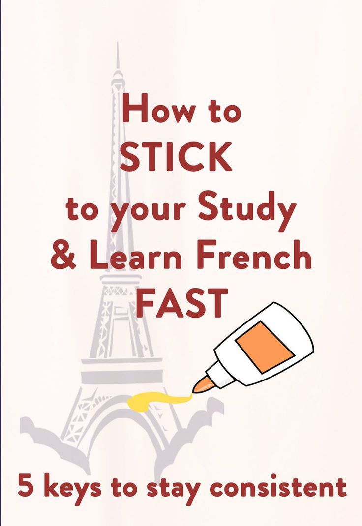 How To Be Consistent And Learn French Fast French Fluency Learn French Fast Learn French How To Speak French
