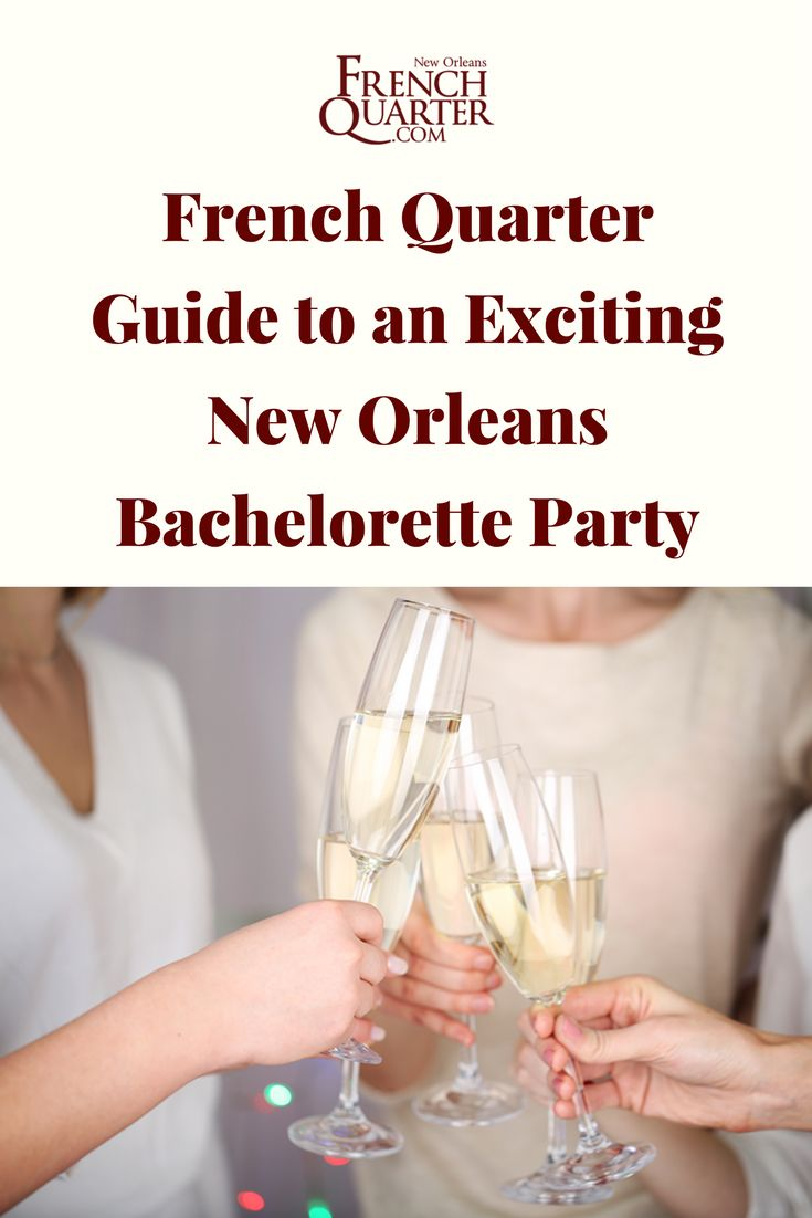 New Orleans French Quarter Bachelorette Party Ideas