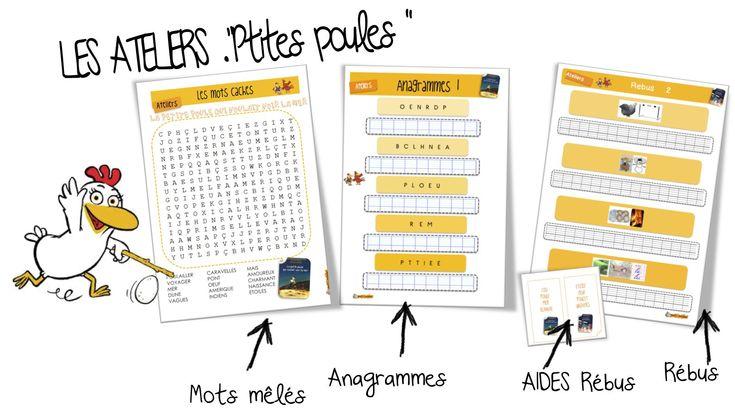 Les ateliers P'tites poules 7 ateliers !!! Le rallye copie Le rallye écriture Les ateliers anagrammes Les ateliers Rébus et les aides pour les élèves qui auraient des difficultés à trouver. L…