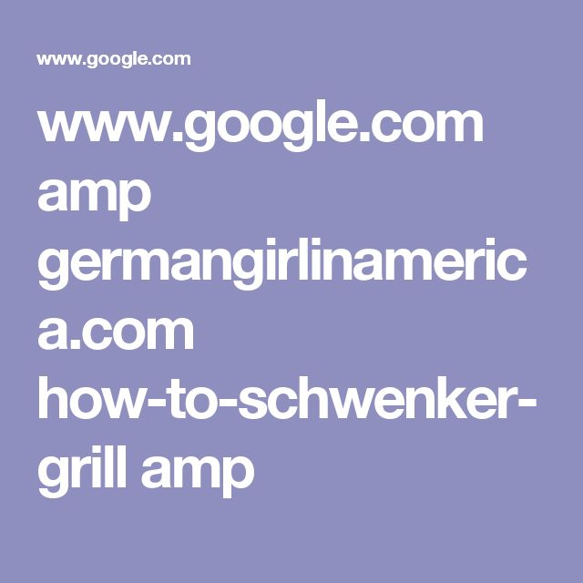 www.google.com amp germangirlinamerica.com how-to-schwenker-grill amp