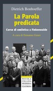 La Parola predicata - Corso di omiletica a Finkenwalde