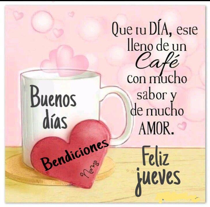 Feliz Jueves Saludos De Buenos Dias Buenos Dias